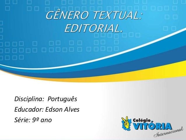 Crateús/CE Disciplina: Português Educador: Edson Alves Série: 9º ano