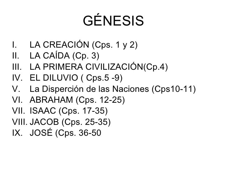 GÉNESIS <ul><li>LA CREACIÓN (Cps. 1 y 2) </li></ul><ul><li>LA CAÍDA (Cp. 3) </li></ul><ul><li>LA PRIMERA CIVILIZACIÓN(Cp.4...