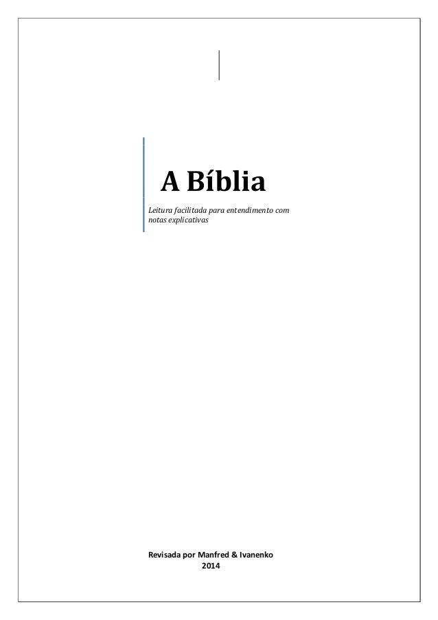 A Bíblia Leitura facilitada para entendimento com notas explicativas Revisada por Manfred & Ivanenko 2014