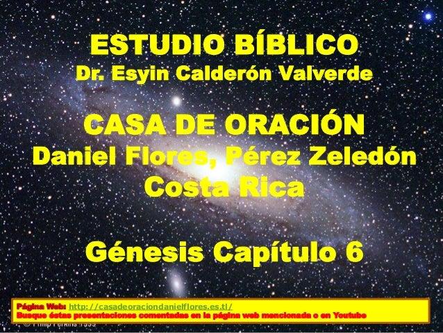 Última edición: Octubre 2011 ESTUDIO BÍBLICO Dr. Esyin Calderón Valverde CASA DE ORACIÓN Daniel Flores, Pérez Zeledón Cost...