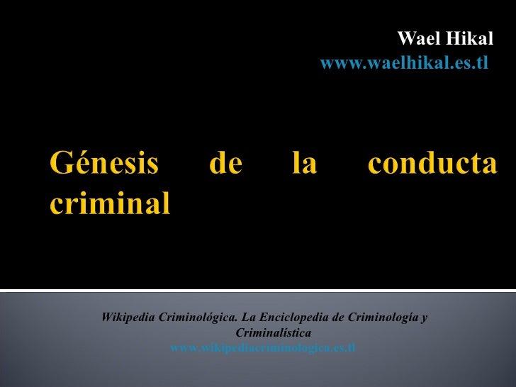 Wael Hikal                                      www.waelhikal.es.tlWikipedia Criminológica. La Enciclopedia de Criminologí...