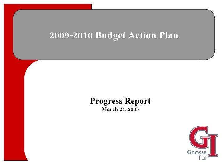 2009-2010 Budget Action Plan Progress Report March 24, 2009
