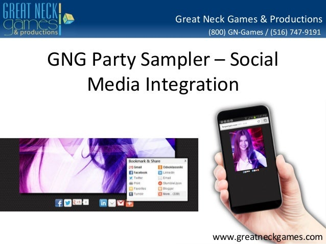 Great Neck Games & Productions (800) GN-Games / (516) 747-9191  GNG Party Sampler – Social Media Integration  www.greatnec...
