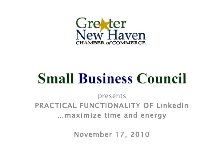 presents PRACTICAL FUNCTIONALITY OF LinkedIn … maximize time and energy November 17, 2010