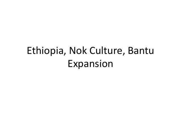 Ethiopia, Nok Culture, Bantu          Expansion