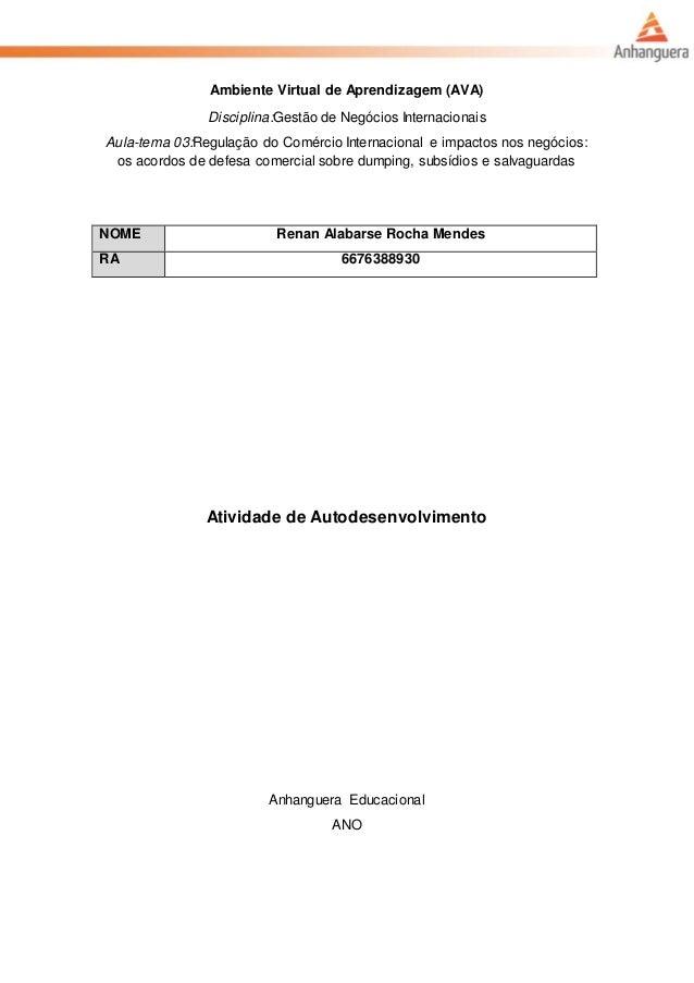 Ambiente Virtual de Aprendizagem (AVA) Disciplina:Gestão de Negócios Internacionais Aula-tema 03:Regulação do Comércio Int...