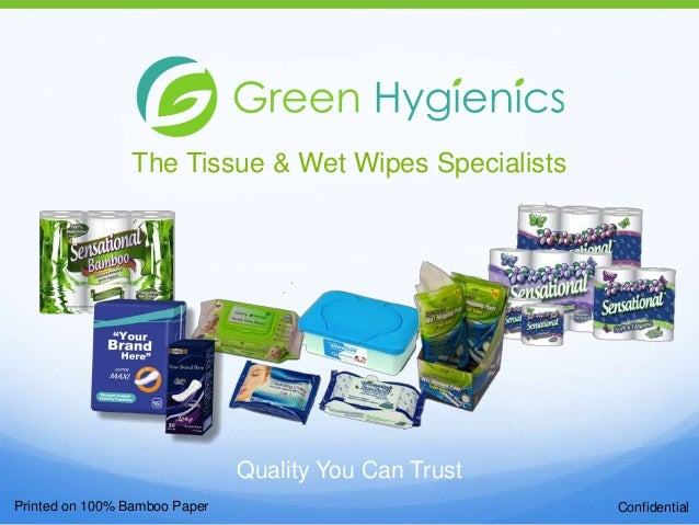 The Tissue & Wet Wipes Specialists  Quality You Can Trust Printed on 100% Bamboo Paper  Confidential