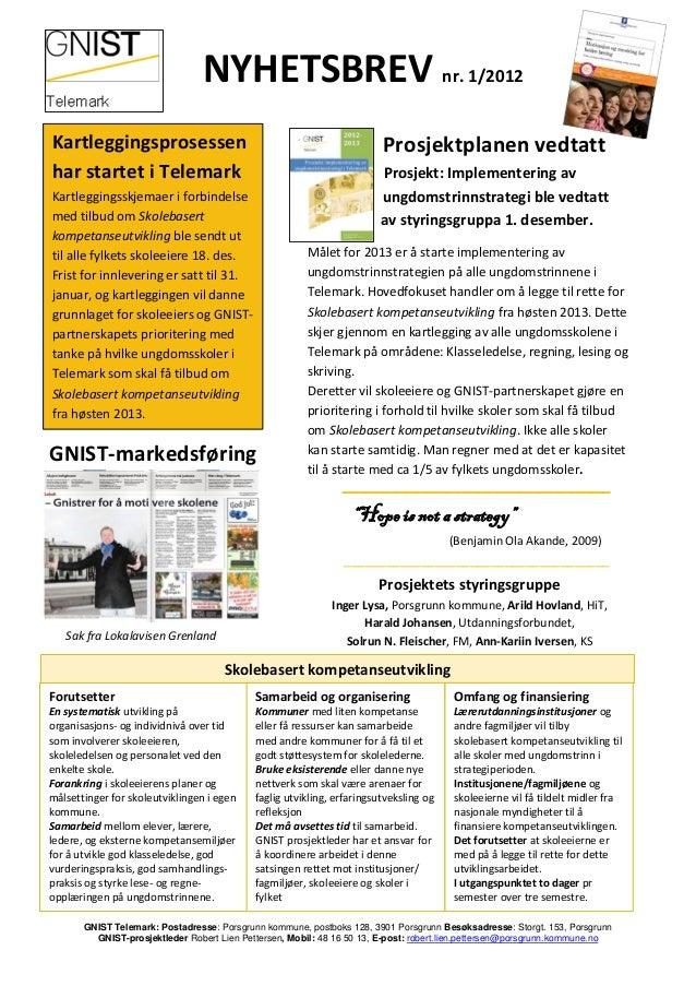 NYHETSBREV nr. 1/2012 Kartleggingsprosessen har startet i Telemark  Prosjektplanen vedtatt n s  Kartleggingsskjemaer i for...