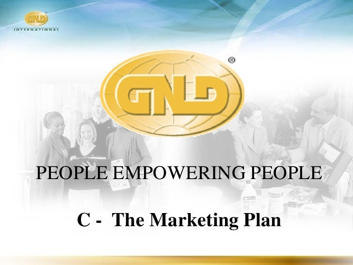 PEOPLE EMPOWERING PEOPLE     C - The Marketing Plan