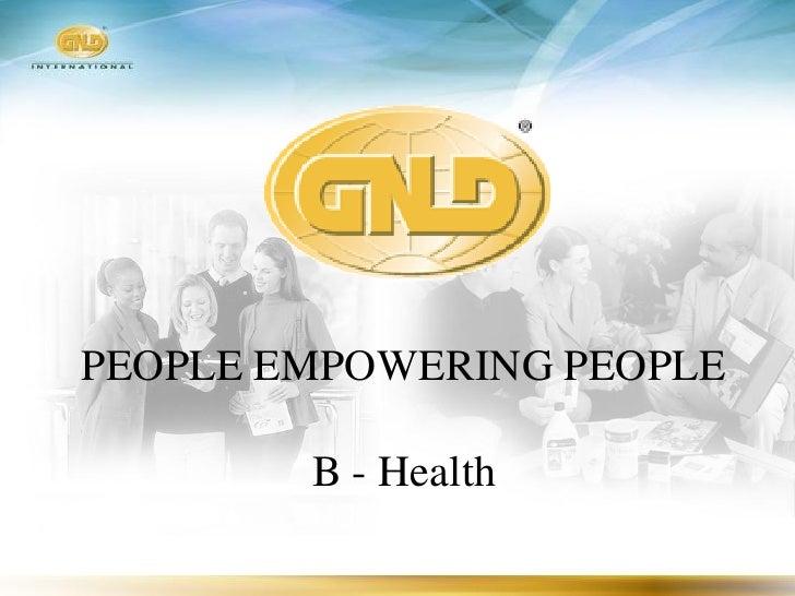 PEOPLE EMPOWERING PEOPLE          B - Health