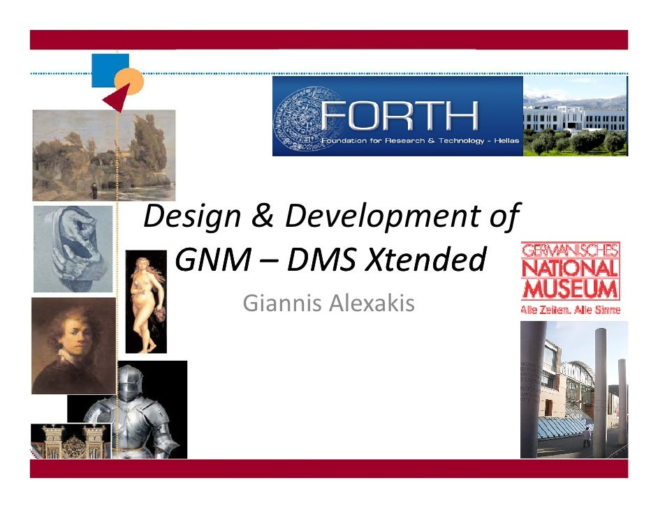Design & Development of   GNM – DMS Xtended       Giannis Alexakis