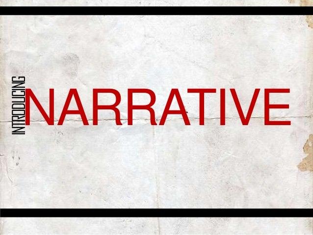 INTRODUCING  NARRATIVE