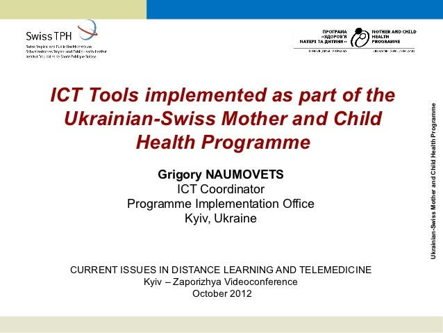 ICT Tools implemented as part of the                                                         Ukrainian-Swiss Mother and Ch...
