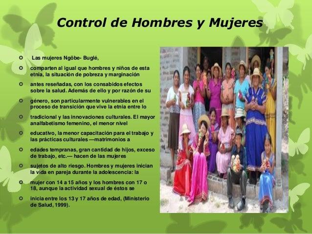 Control de Hombres y Mujeres   Las mujeres Ngöbe- Buglé,    comparten al igual que hombres y niños de esta etnia, la sit...