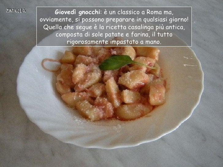 Giovedì gnocchi: è un classico a Roma ma,ovviamente, si possono preparare in qualsiasi giorno! Quella che segue è la ricet...