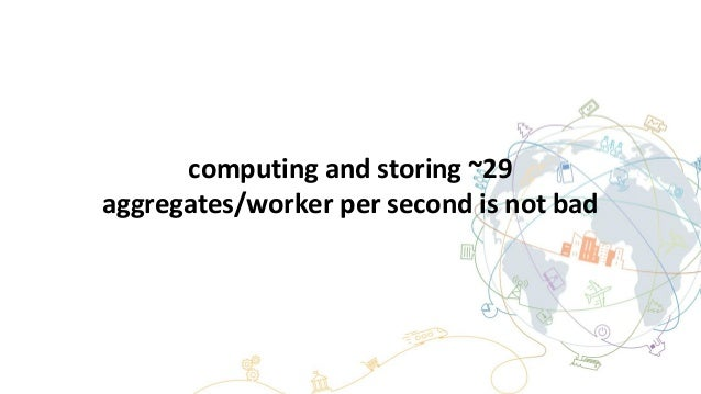 computing and storing ~29 aggregates/worker per second is not bad