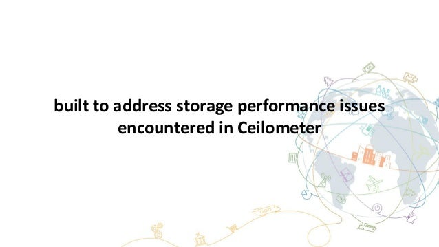 built to address storage performance issues encountered in Ceilometer