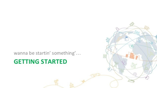 GETTING STARTED wanna be startin' something'…