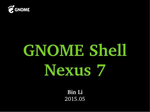 GNOMEShell Nexus7 BinLi 2015.05