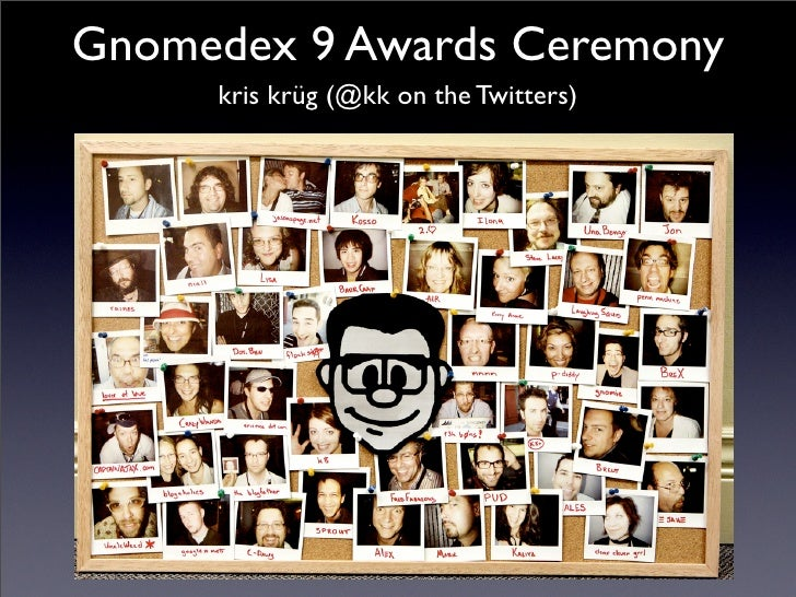 Gnomedex 9 Awards Ceremony      kris krüg (@kk on the Twitters)