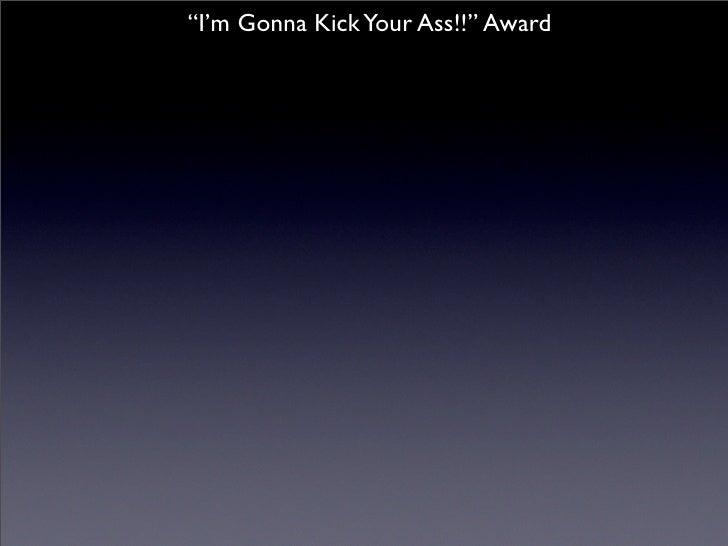 """""""I'm Gonna Kick Your Ass!!"""" Award"""