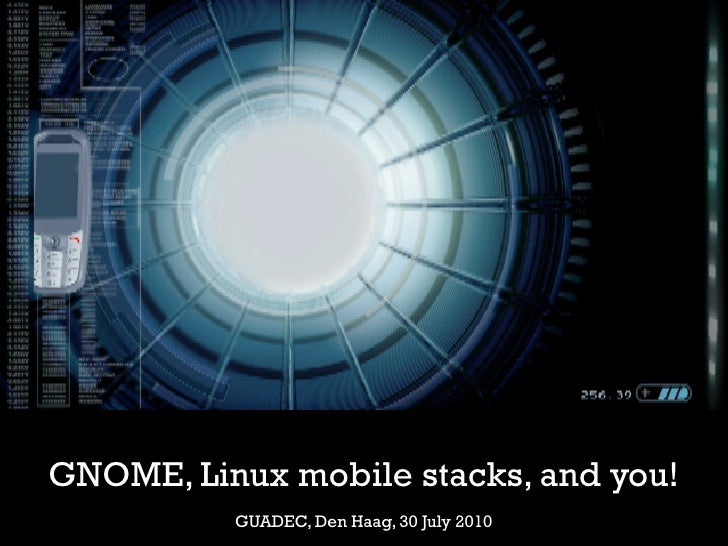 Gnome, linux mobile stacks, and you