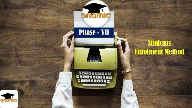 Phase – VII Enrolment