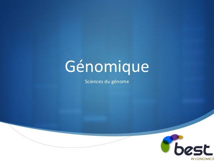 Génomique  Sciences du génome                       