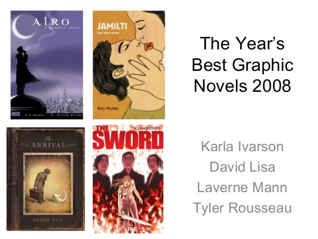 The Year's Best Graphic Novels 2008 Karla Ivarson David Lisa Laverne Mann Tyler Rousseau