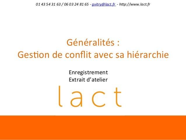 01  43  54  31  63  /  06  03  24  81  65  -‐  gvitry@lact.fr    -‐  h9p://www.lact.fr  ...