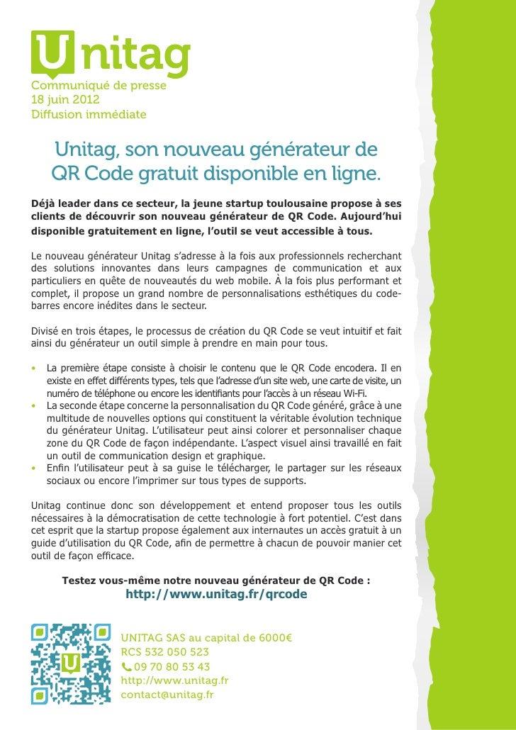 Communiqué de presse18 juin 2012Diffusion immédiate     Unitag, son nouveau générateur de     QR Code gratuit disponible e...
