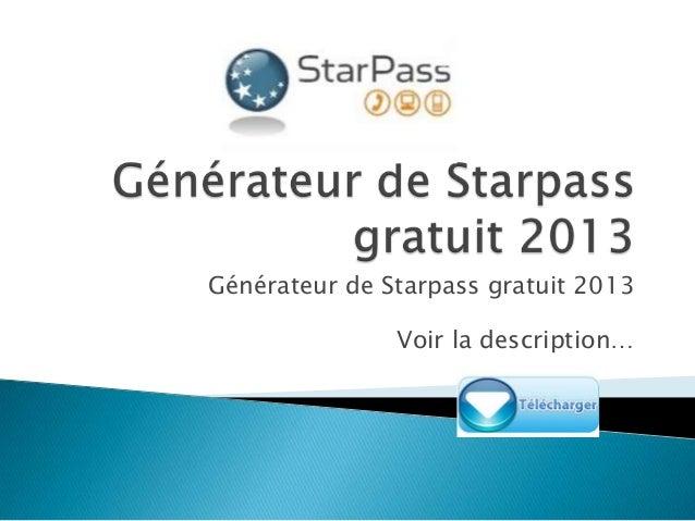 Générateur de Starpass gratuit 2013 Voir la description…