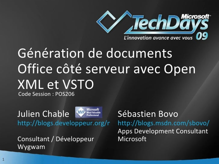 Génération de documents Office côté serveur avec Open XML et VSTO Julien Chable http://blogs.developpeur.org/neodante   Co...