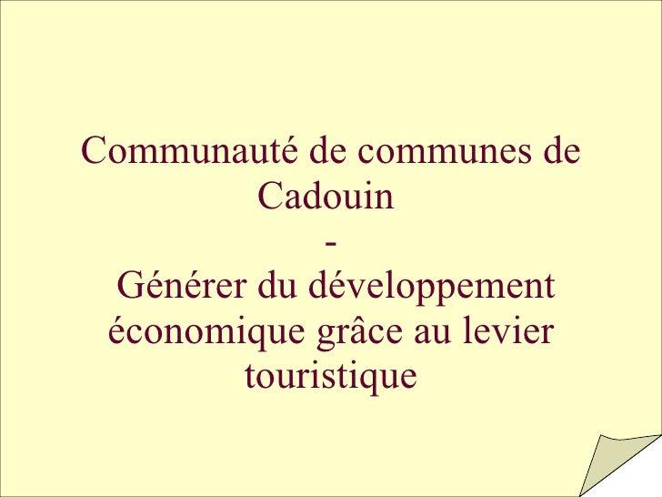 Communauté de communes de Cadouin  -   Générer du développement économique grâce au levier touristique