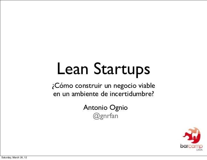 Lean Startups                         ¿Cómo construir un negocio viable                         en un ambiente de incertid...