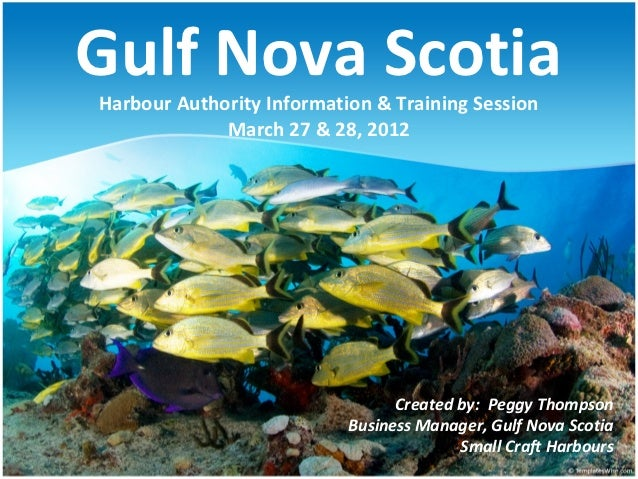 Gulf Nova ScotiaHarbour Authority Information & Training Session             March 27 & 28, 2012                          ...