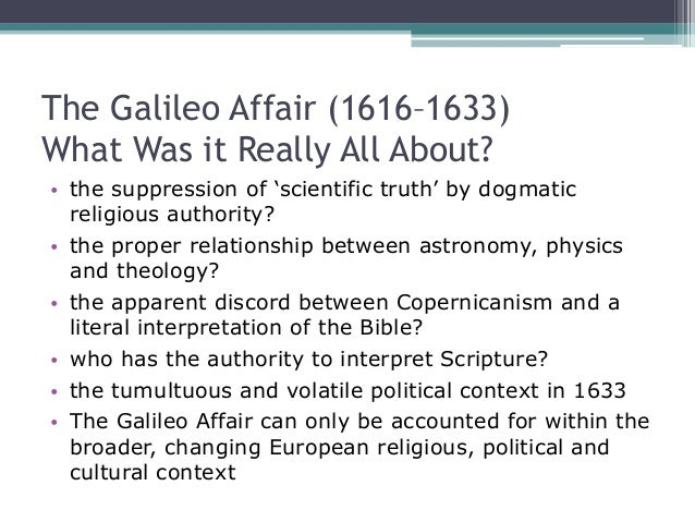 galileo on religion and science essay Conflicts between science and religion a brief overview examples causes sponsored link why is there a conflict actually, science and religion are often not in.