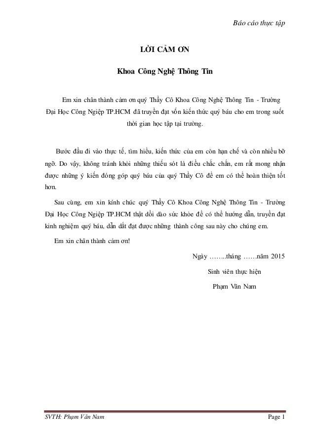 Báo cáo thực tập SVTH: Phạm Văn Nam Page 1 LỜI CẢM ƠN Khoa Công Nghệ Thông Tin Em xin chân thành cảm ơn quý Thầy Cô Khoa C...