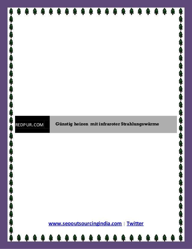 REDPUR. COM     Günstig heizen mit infraroter Strahlungswärme              www.seooutsourcingindia.com | Twitter