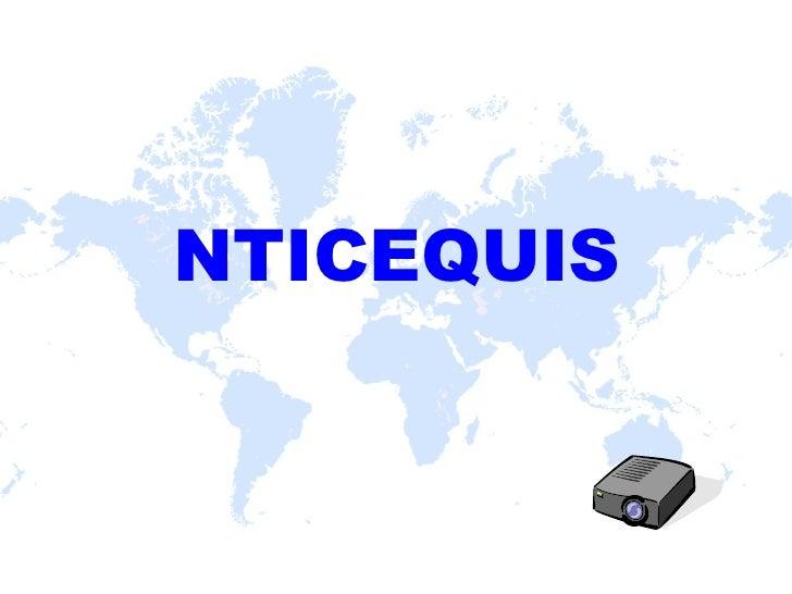 NTICEQUIS
