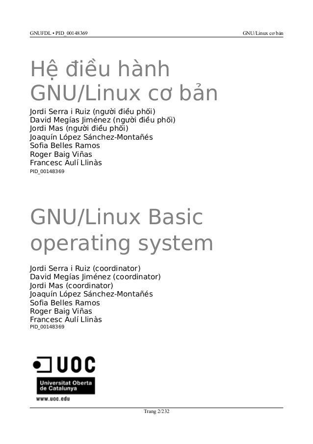 GNUFDL • PID_00148369 GNU/Linux cơ bản Xuất bản lần thứ 2: Tháng 02/2008 © Joaquín López Sánchez-Montañés, Sofia Belles Ra...