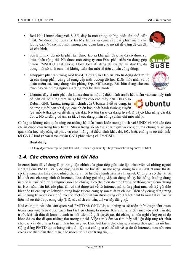 GNUFDL • PID_00148369 GNU/Linux cơ bản Một số tham chiếu phổ biến nhất có thể giúp tốt nhất cho chúng ta là: • Tài liệu ◦ ...