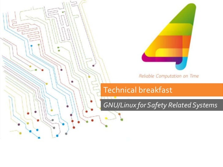 Technical breakfastGNU/Linux for Safety Related Systems