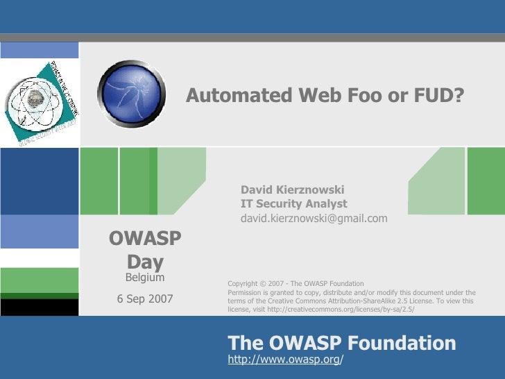 Automated Web Foo or FUD? David Kierznowski IT Security Analyst [email_address]