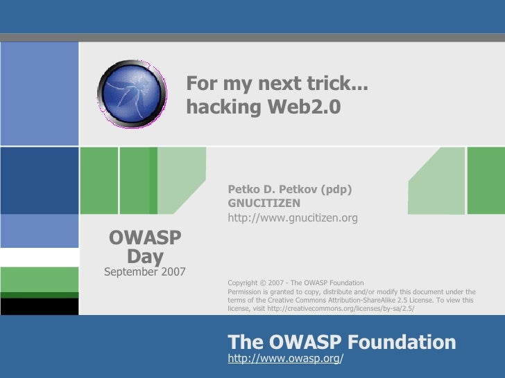 For my next trick... hacking Web2.0 <ul><ul><li>Petko D. Petkov (pdp) </li></ul></ul><ul><ul><li>GNUCITIZEN </li></ul></ul...
