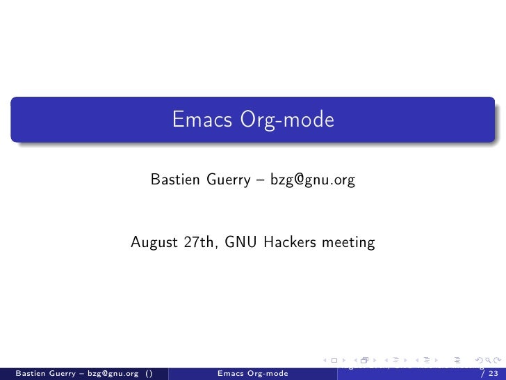 Emacs Org-mode                              Bastien Guerry – bzg@gnu.org                         August 27th, GNU Hackers ...