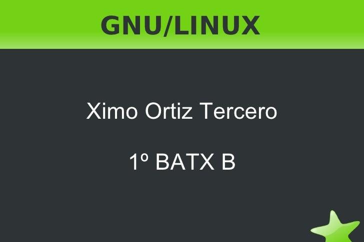 GNU/LINUX Ximo Ortiz Tercero 1º BATX B