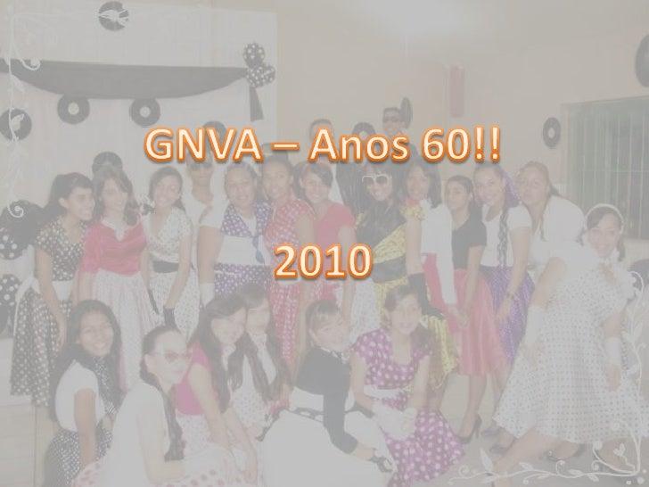GNVA – Anos 60!!<br />2010<br />