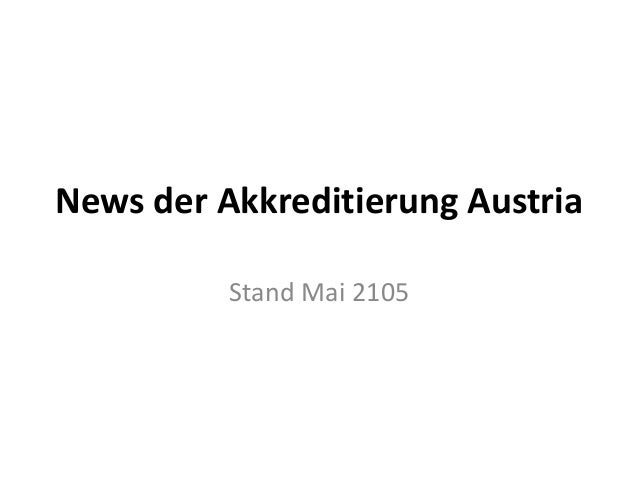 News der Akkreditierung Austria Stand Mai 2105
