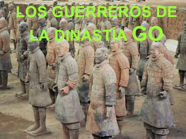 LOS GUERREROS DE LA DINASTÍA  GO